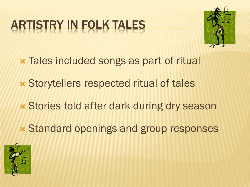 artistry in folk tales Tales included songs as part of ritual