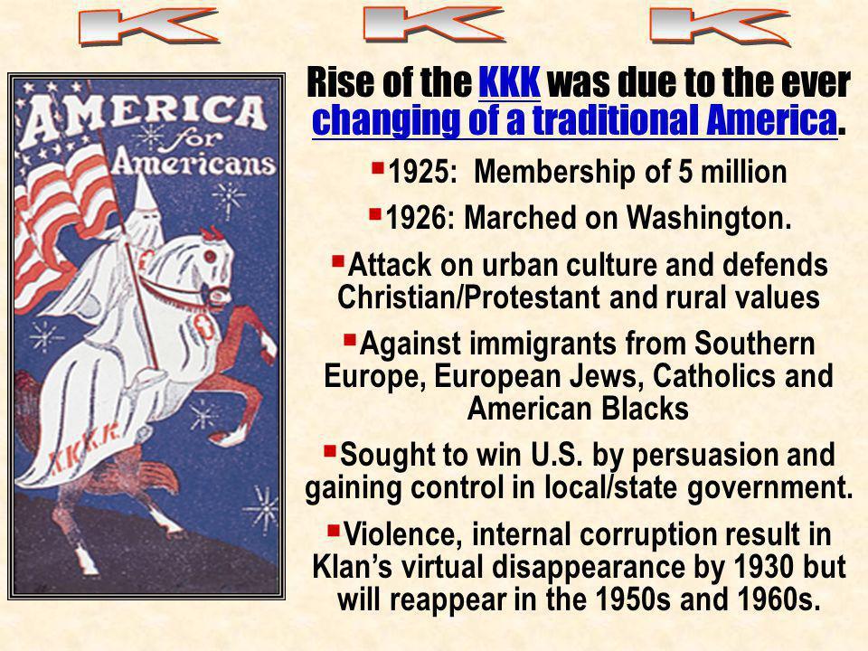 1925: Membership of 5 million 1926: Marched on Washington.