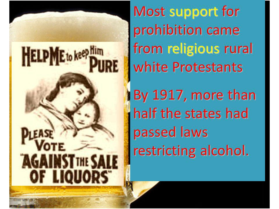 Most support for prohibition came from religious rural white Protestants