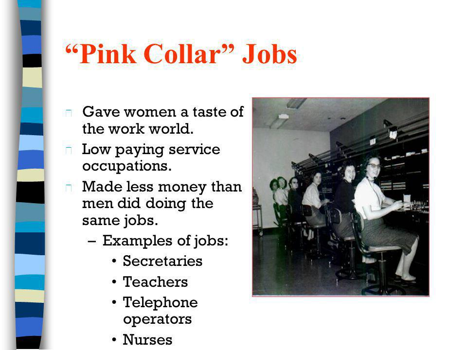 Pink Collar Jobs Gave women a taste of the work world.