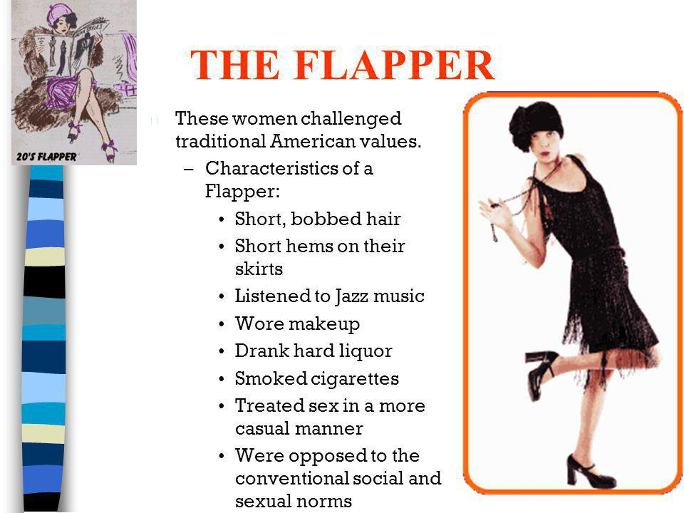 THE FLAPPER These women challenged traditional American values.