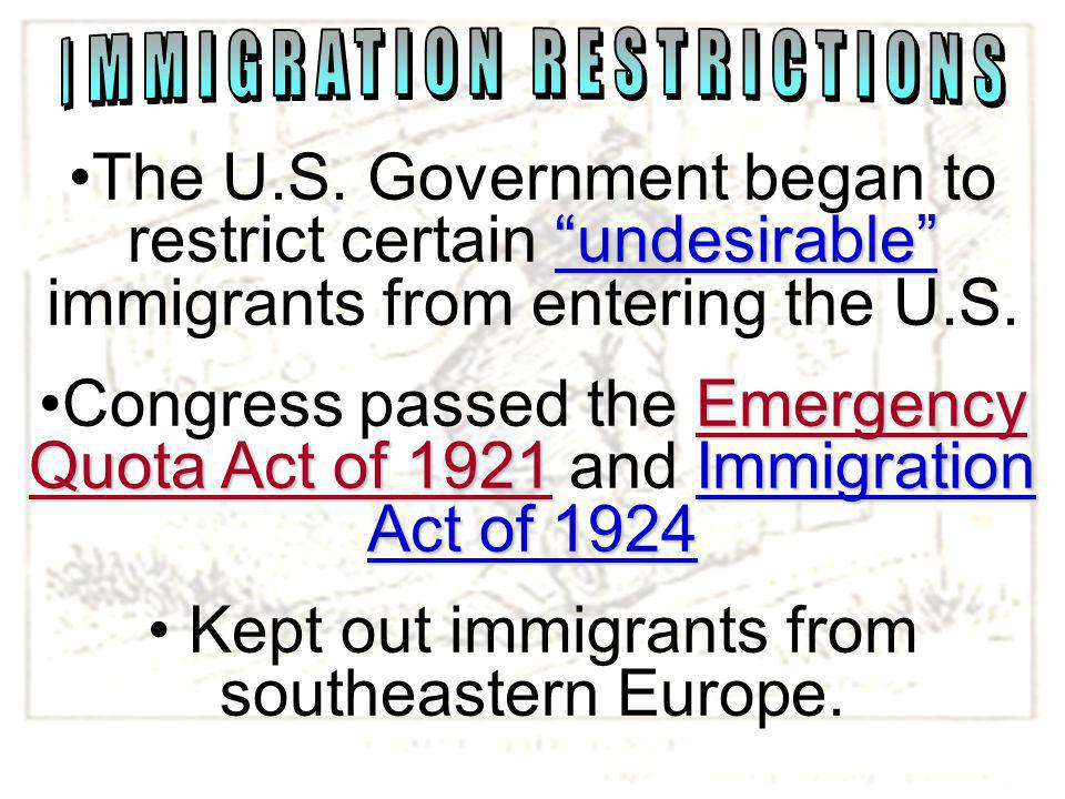 Kept out immigrants from southeastern Europe.
