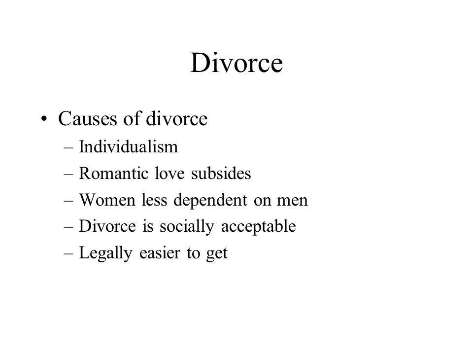 Divorce Causes of divorce Individualism Romantic love subsides