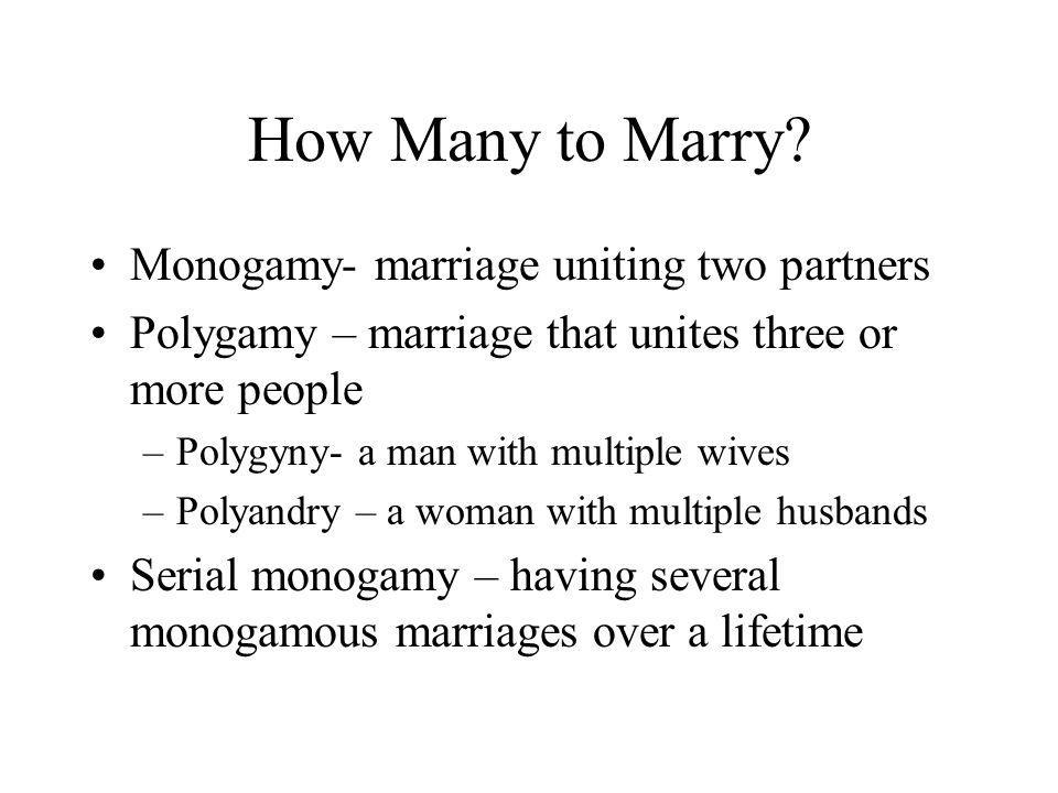 How Many to Marry Monogamy- marriage uniting two partners
