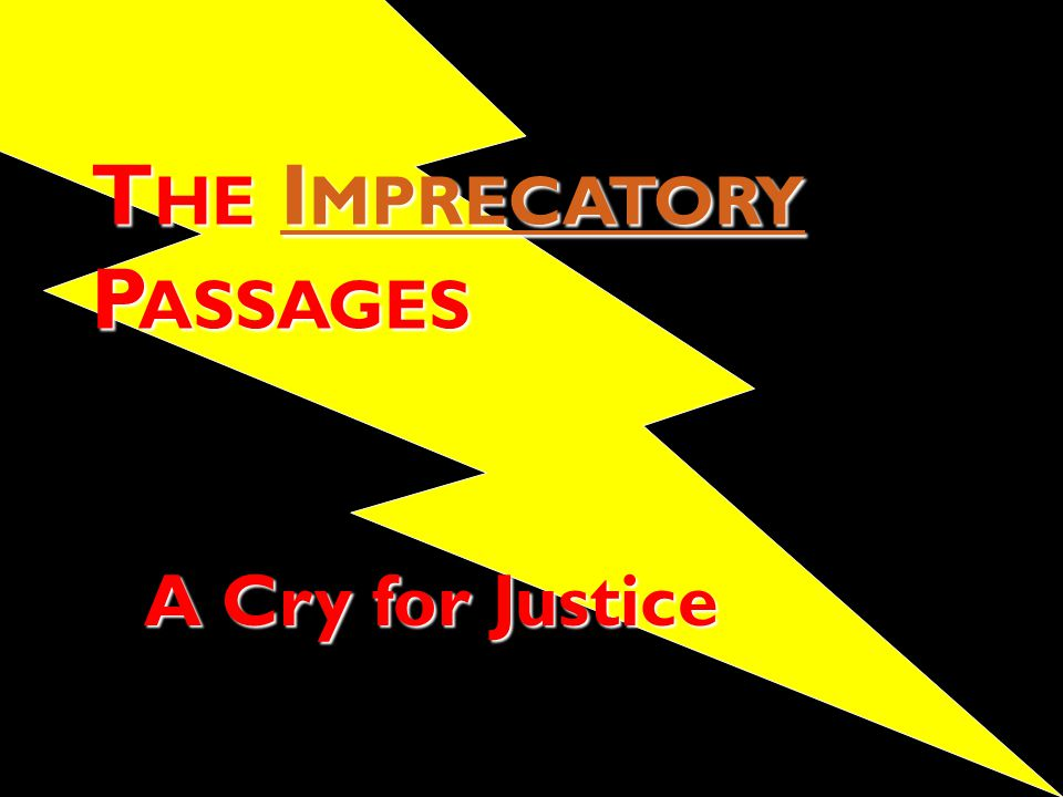 The Imprecatory Passages