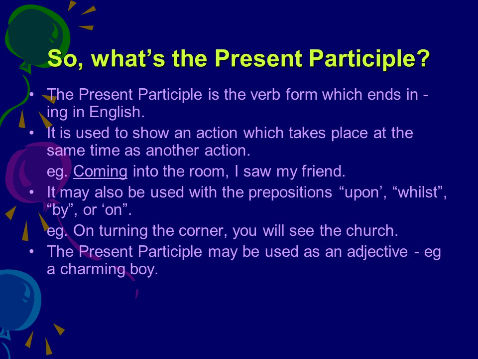 So, what's the Present Participle