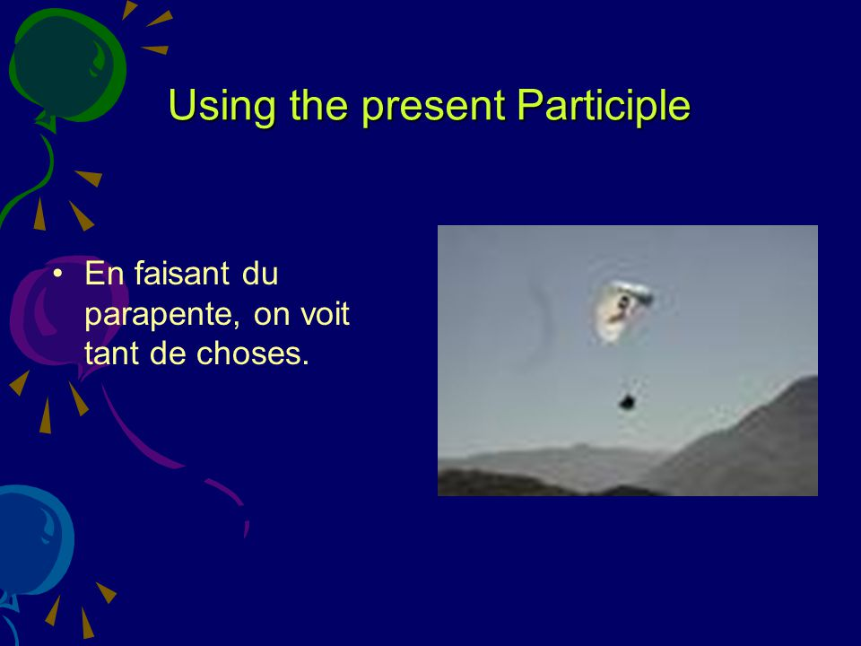 Using the present Participle