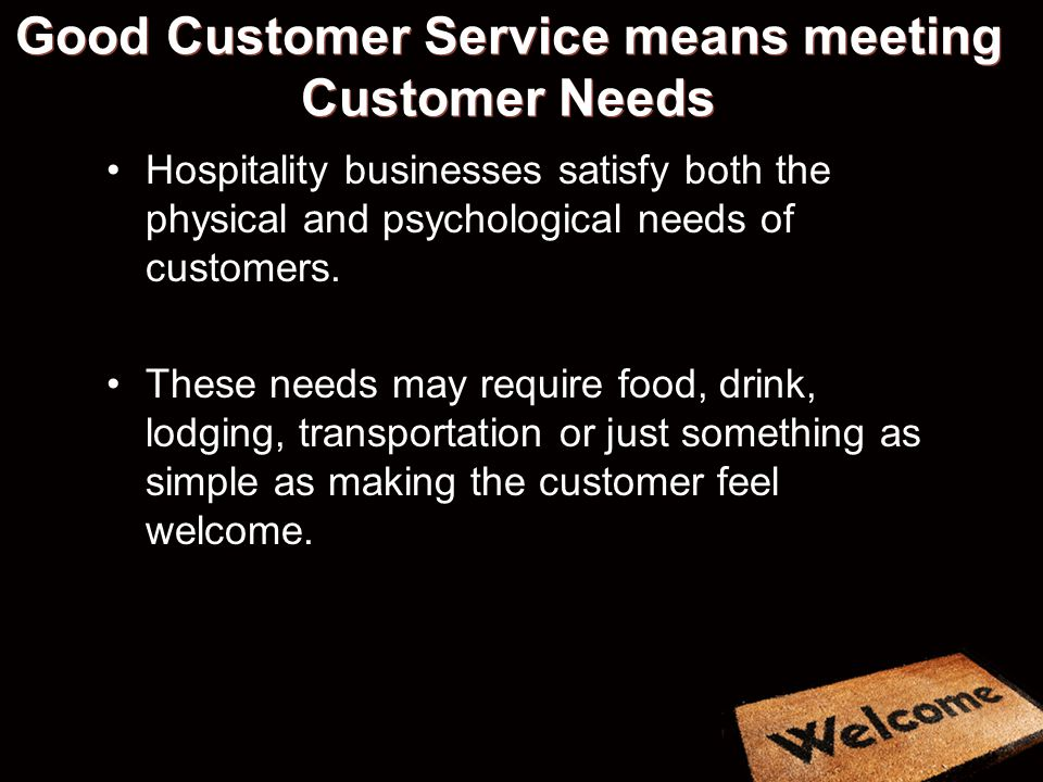 Good Customer Service means meeting Customer Needs
