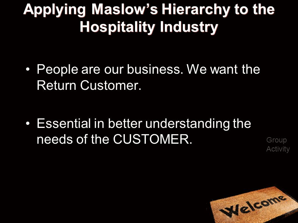 Applying Maslow's Hierarchy to the Hospitality Industry