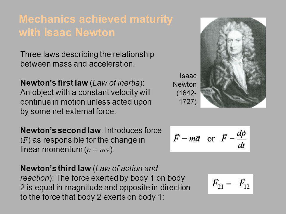 Mechanics achieved maturity with Isaac Newton