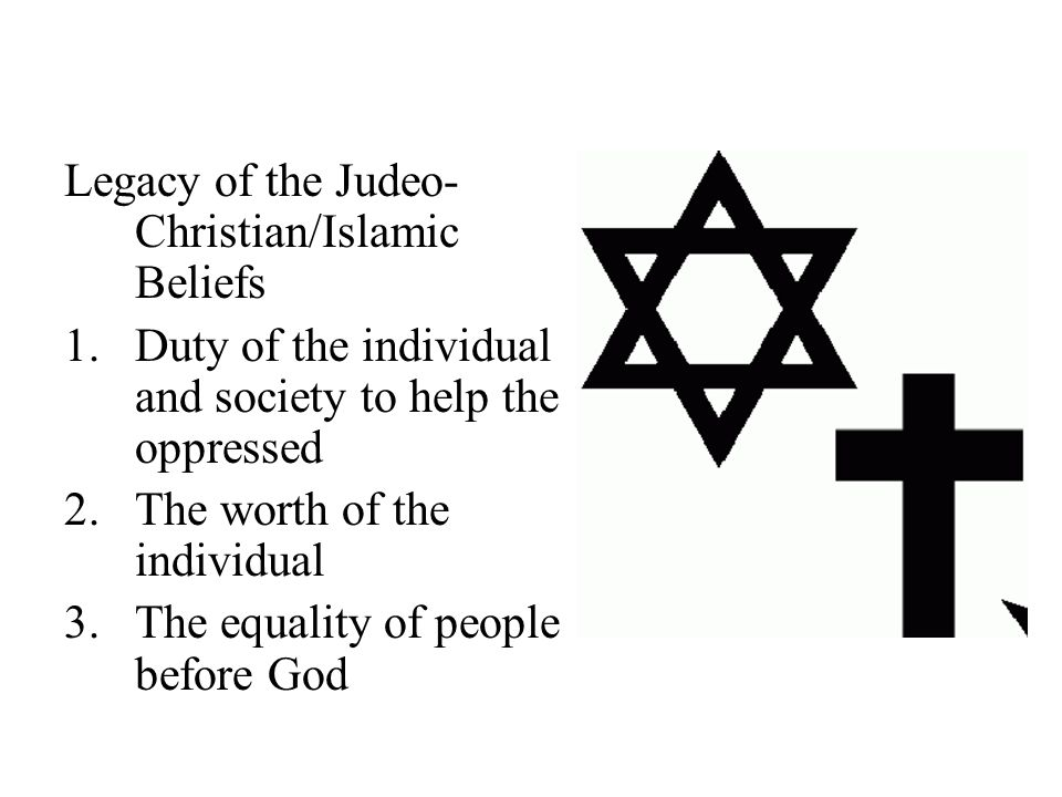 Legacy of the Judeo-Christian/Islamic Beliefs