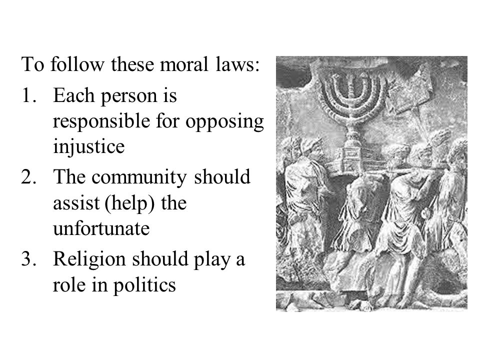 To follow these moral laws: