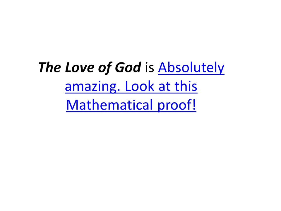 The Love of God is Absolutely amazing. Look at this Mathematical proof!
