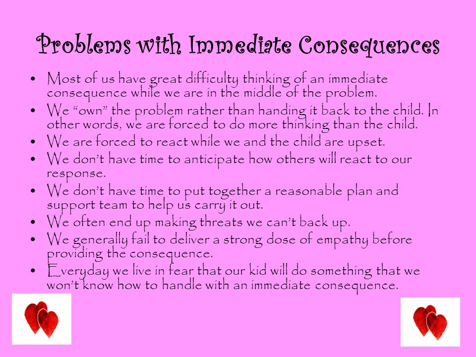 Problems with Immediate Consequences