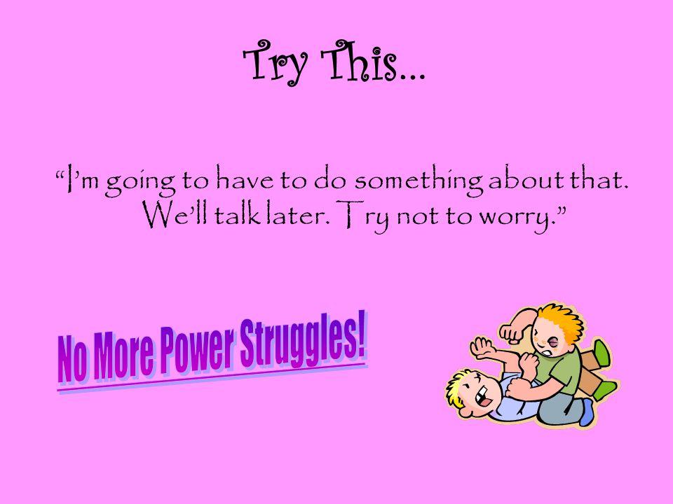 No More Power Struggles!
