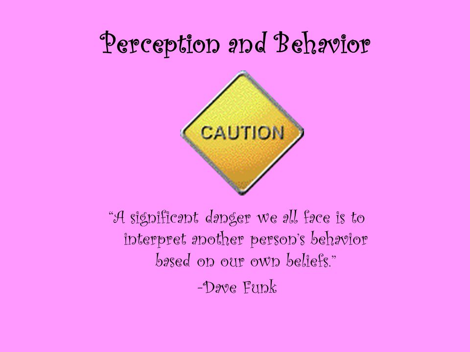 Perception and Behavior