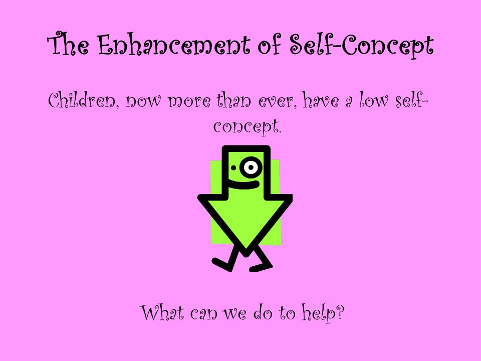 The Enhancement of Self-Concept