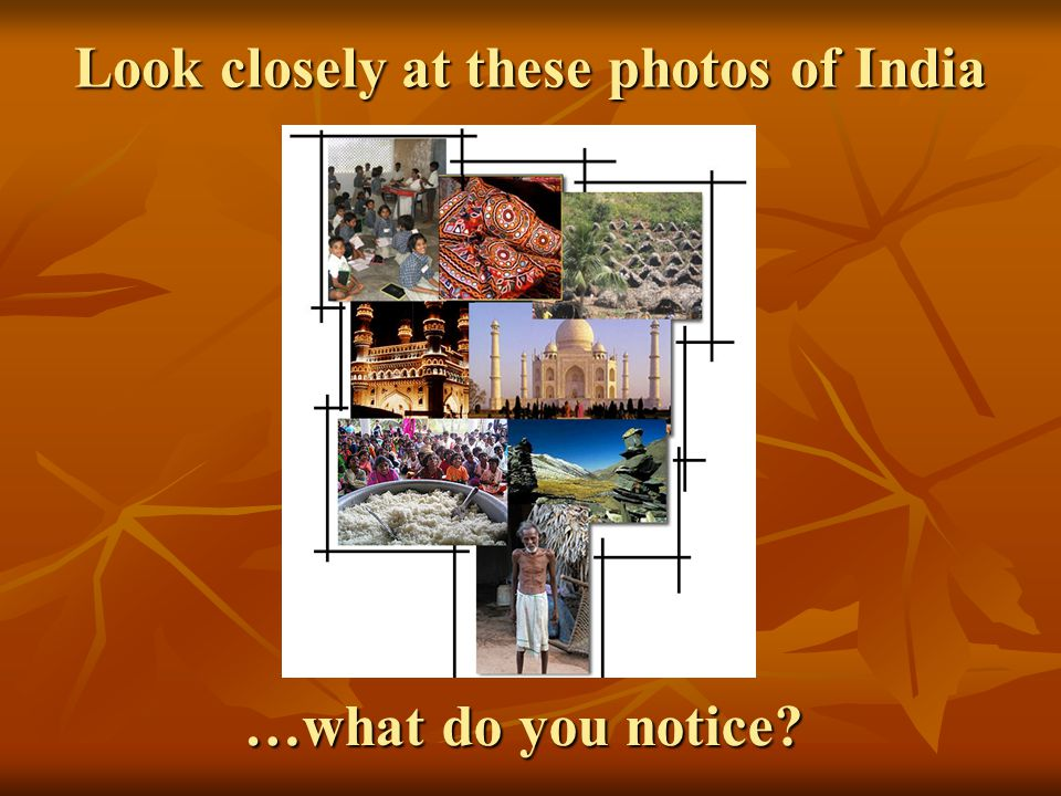 Look closely at these photos of India