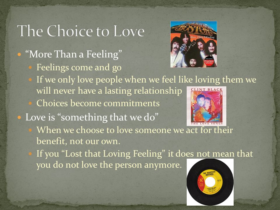 The Choice to Love More Than a Feeling