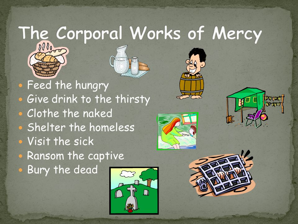 The Corporal Works of Mercy