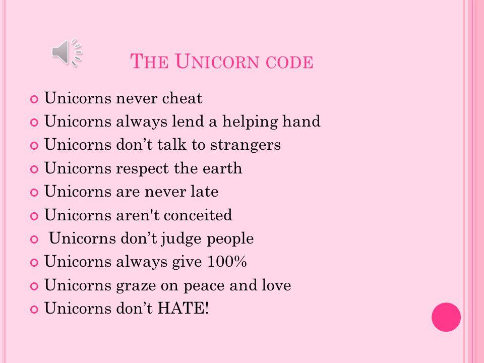 The Unicorn code Unicorns never cheat