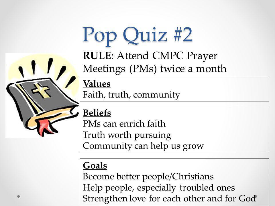 Pop Quiz #2 RULE: Attend CMPC Prayer Meetings (PMs) twice a month
