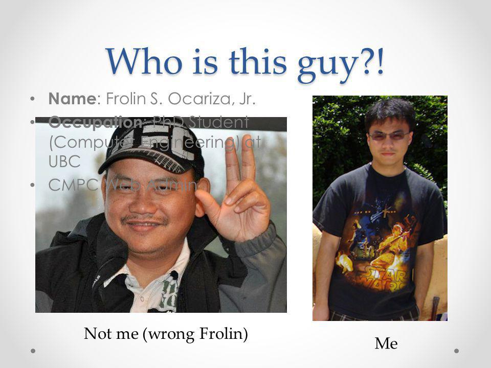 Who is this guy ! Name: Frolin S. Ocariza, Jr.