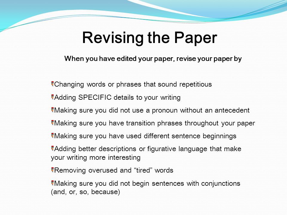 When you have edited your paper, revise your paper by
