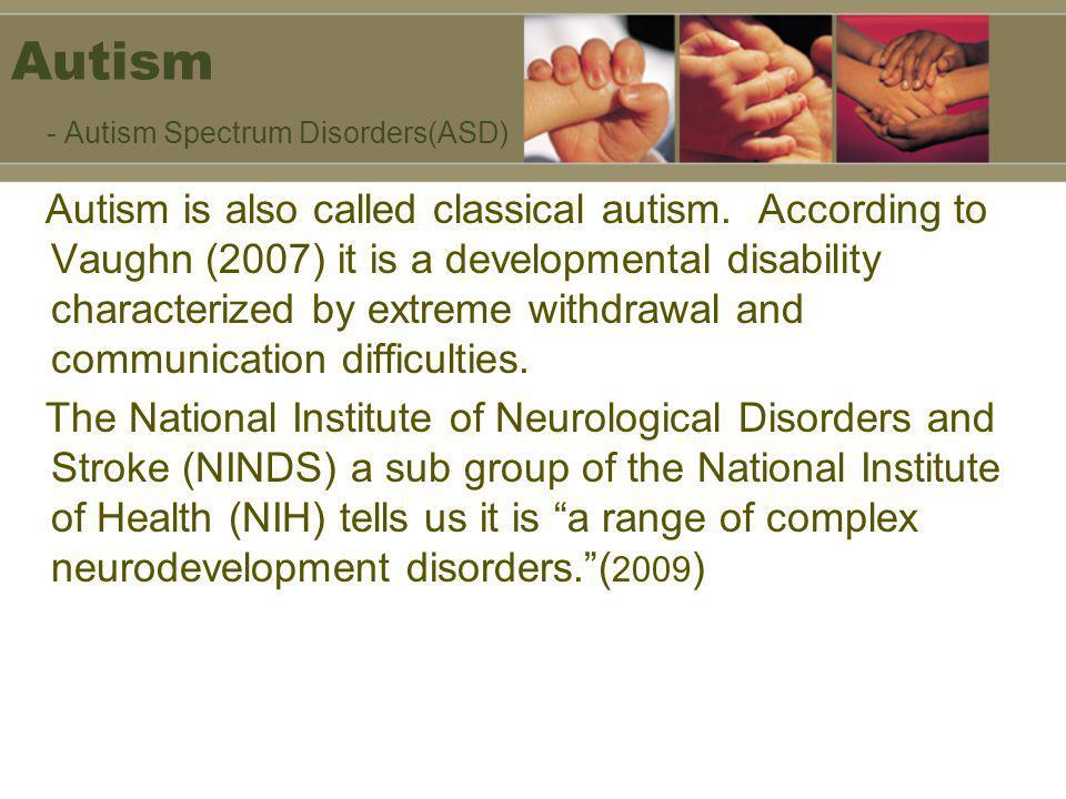 Autism - Autism Spectrum Disorders(ASD)