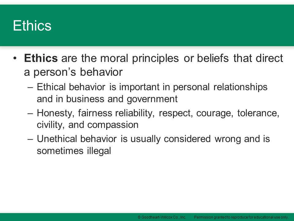 Ethics Ethics are the moral principles or beliefs that direct a person's behavior.