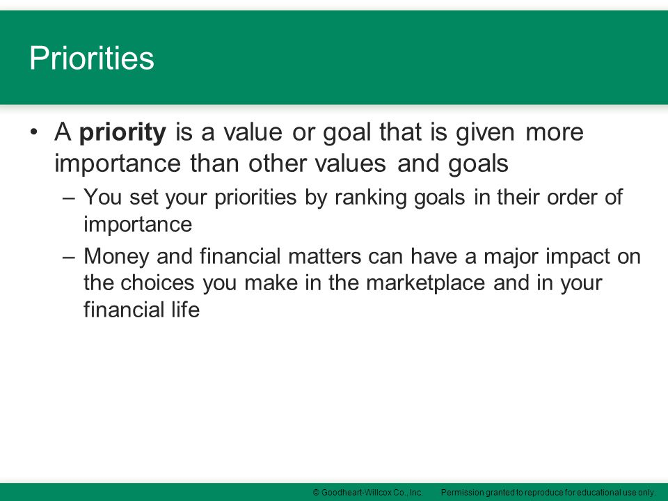 Priorities A priority is a value or goal that is given more importance than other values and goals.