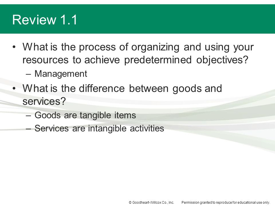 Review 1.1 What is the process of organizing and using your resources to achieve predetermined objectives