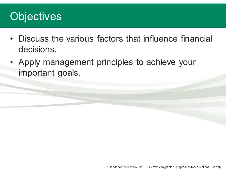 Objectives Discuss the various factors that influence financial decisions.