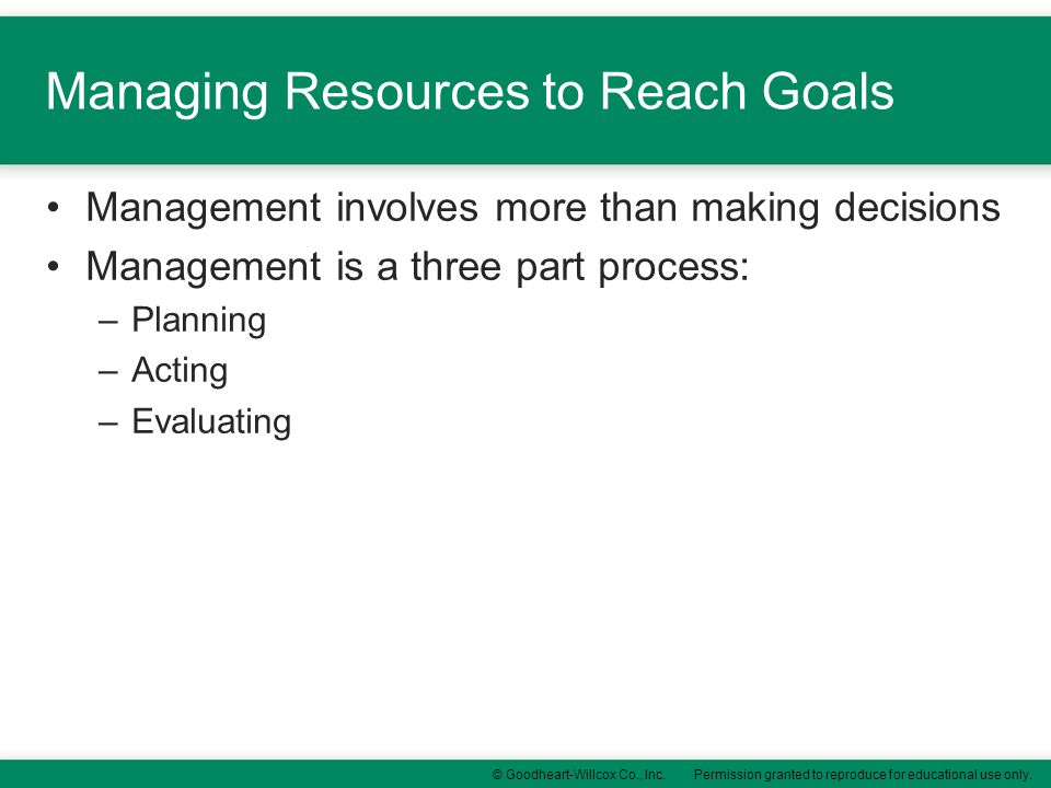 Managing Resources to Reach Goals