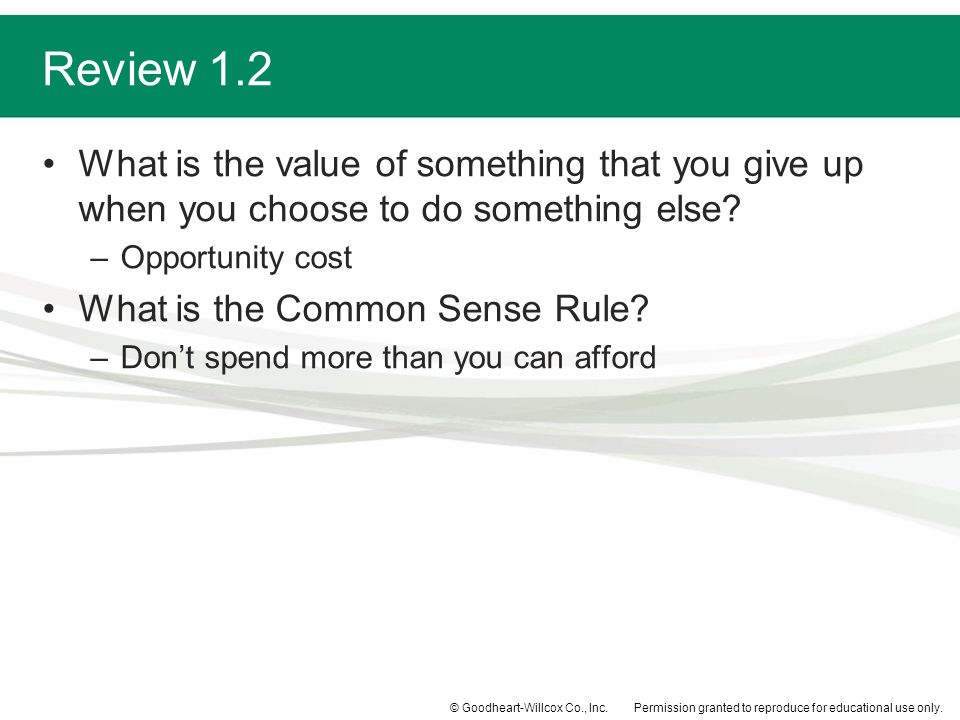 Review 1.2 What is the value of something that you give up when you choose to do something else Opportunity cost.