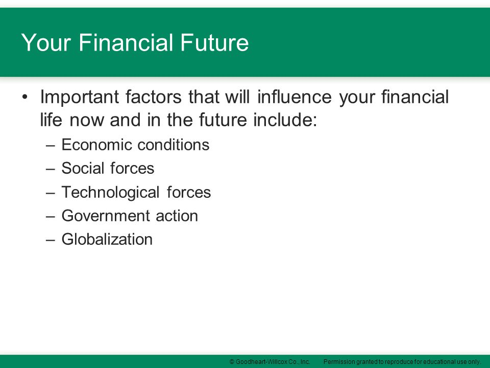 Your Financial Future Important factors that will influence your financial life now and in the future include: