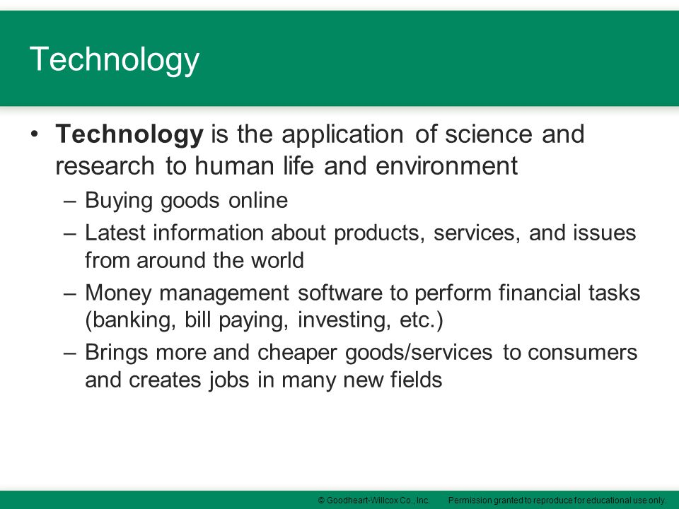 Technology Technology is the application of science and research to human life and environment. Buying goods online.