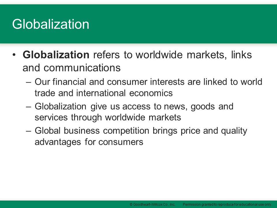 Globalization Globalization refers to worldwide markets, links and communications.