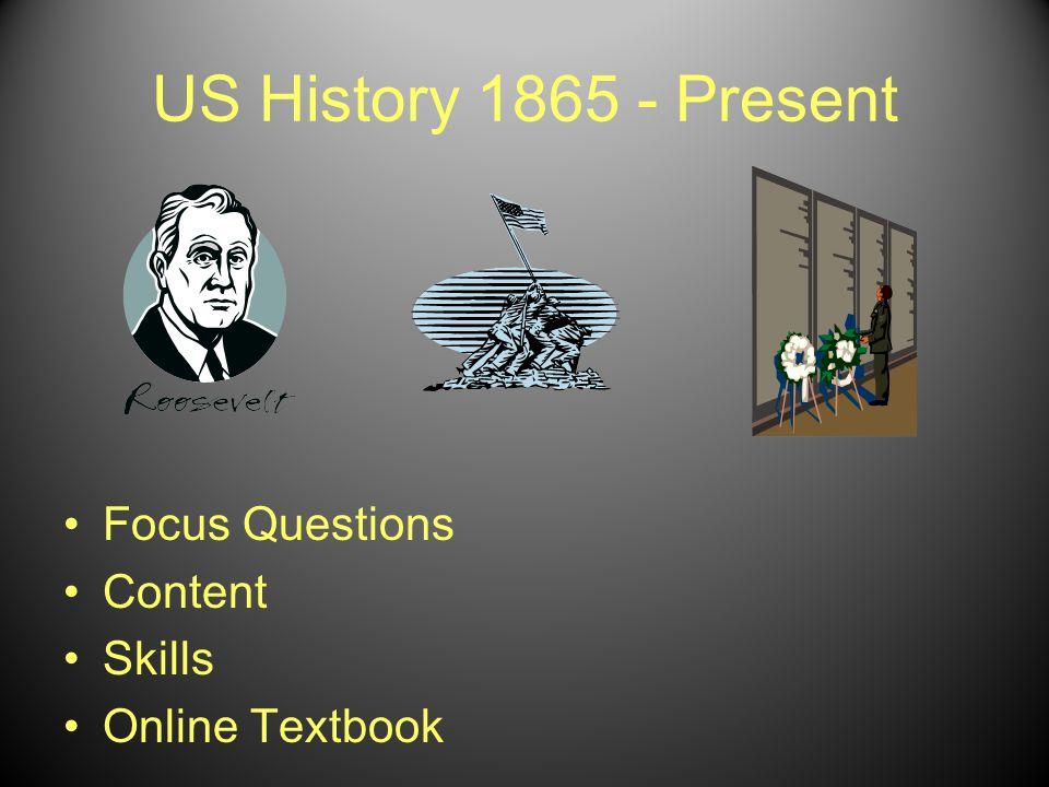 US History 1865 - Present Focus Questions Content Skills