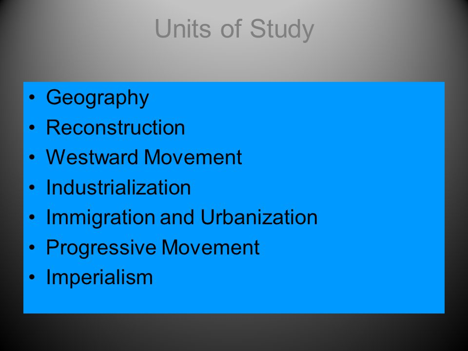 Units of Study Geography Reconstruction Westward Movement