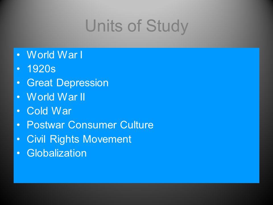 Units of Study World War I 1920s Great Depression World War II