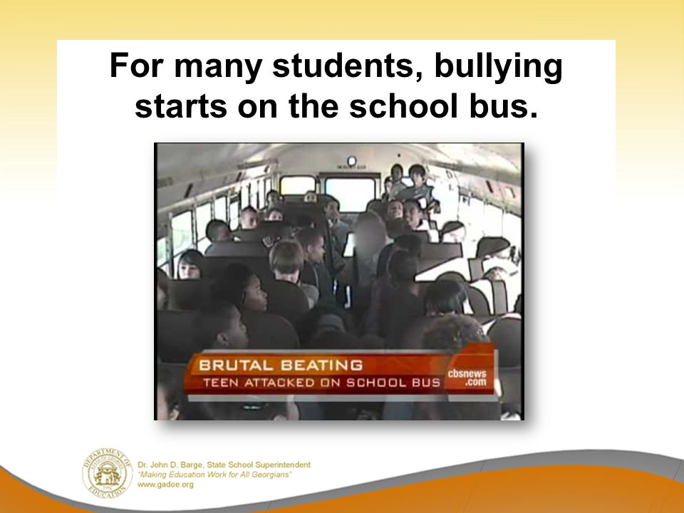 For many students, bullying starts on the school bus.