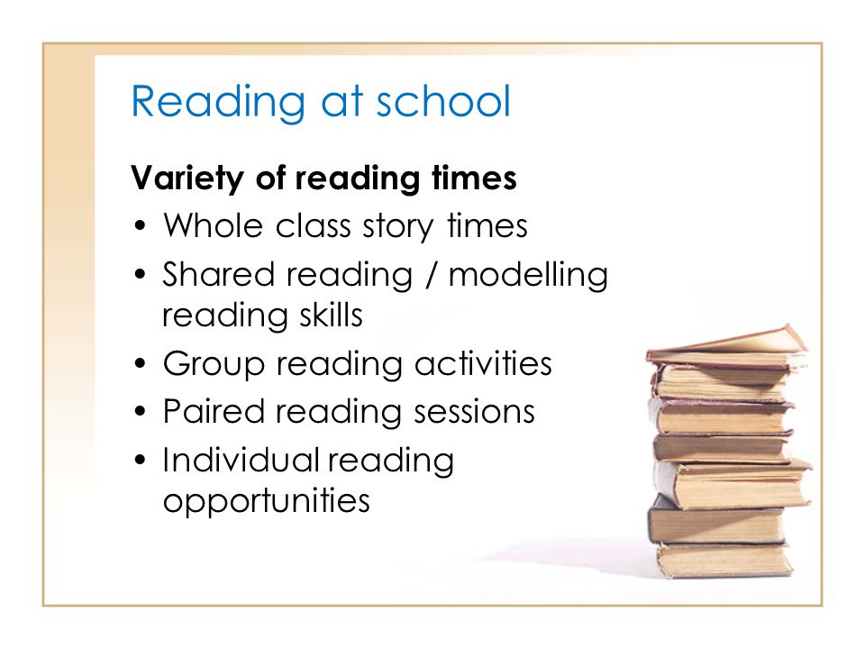 Reading at school Variety of reading times Whole class story times