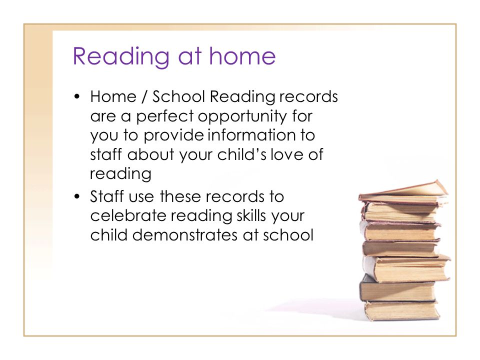 Reading at home Home / School Reading records are a perfect opportunity for you to provide information to staff about your child's love of reading.