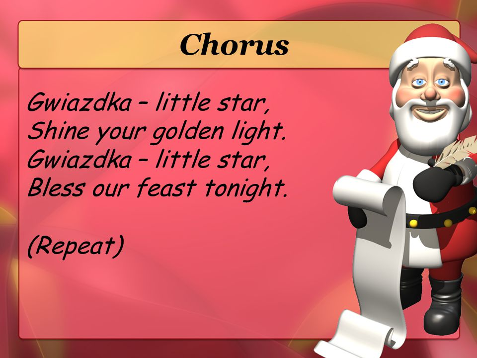 Chorus Gwiazdka – little star, Shine your golden light.