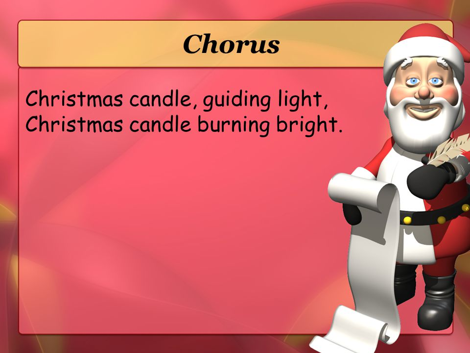 Chorus Christmas candle, guiding light,