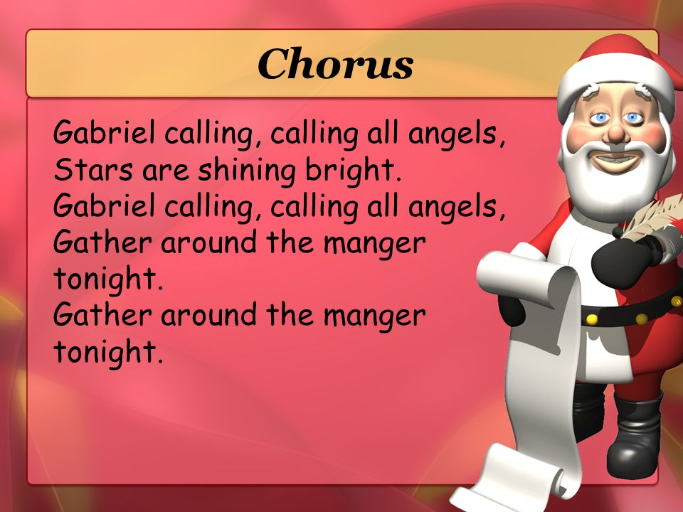 Chorus Gabriel calling, calling all angels,