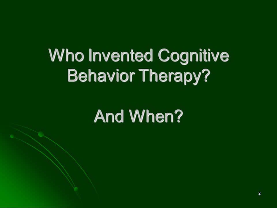 Who Invented Cognitive Behavior Therapy And When
