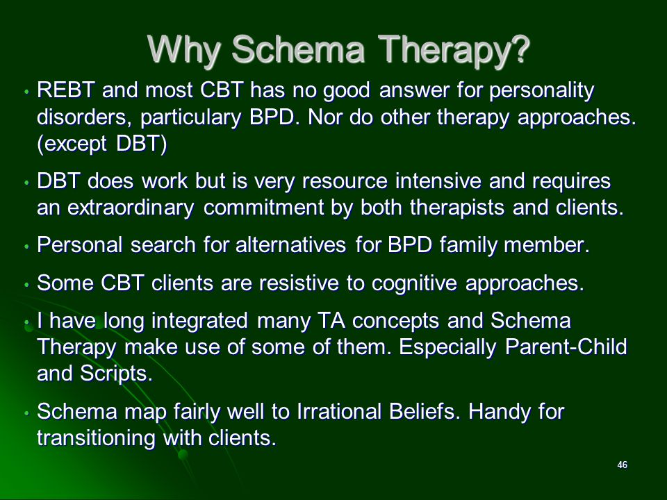 Why Schema Therapy REBT and most CBT has no good answer for personality disorders, particulary BPD. Nor do other therapy approaches. (except DBT)