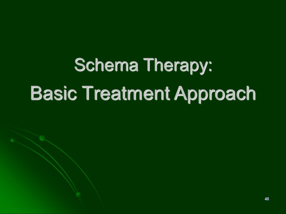 Schema Therapy: Basic Treatment Approach
